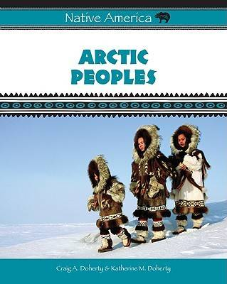 Arctic Peoples by Craig A. Doherty, Katherine M. Doherty