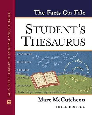The Facts on File Student's Thesaurus, Third Edition by Marc McCutcheon
