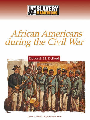 African Americans During the Civil War by Deborah H. DeFord