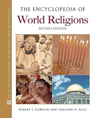 The Encyclopedia of World Religions by Robert S. Ellwood, Gregory D. Alles