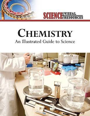 Chemistry An Illustrated Guide to Science by The Diagram Group