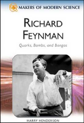 Richard Feynman Quarks, Bombs, and Bongos by Ray Spangenburg, Harry Henderson