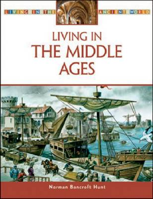 Living in Medieval Europe by Norman Bancroft-Hunt