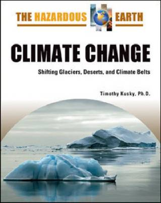 Climate Change Shifting Glaciers, Deserts, and Climate Belts by Timothy Kusky