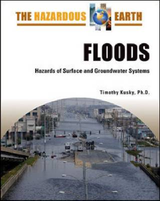 Floods Hazards of Surface and Groundwater Systems by Timothy Kusky