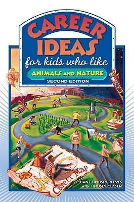 Career Ideas for Kids Who Like Animals and Nature by Diane Lindsey Reeves, Lindsey Clasen