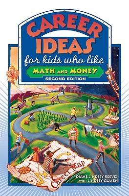 Career Ideas for Kids Who Like Math and Money by Diane Lindsey Reeves, Lindsey Clasen