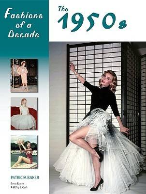 Fashions of a Decade The 1950s by Patricia Baker