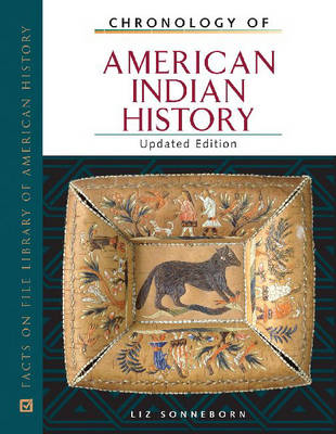 Chronology of American Indian History by Liz Sonneborn