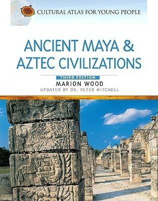 Ancient Maya and Aztec Civilizations by Marion Wood