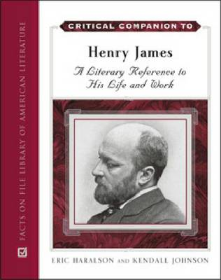 Critical Companion to Henry James by Eric L. Haralson, Kendall Johnson