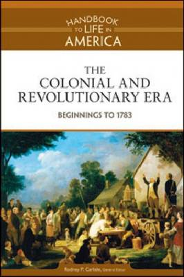 The Colonial and Revolutionary Era Beginnings to 1783 by Golson Books