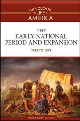 The Early National Period and Expansion 1783 to 1859 by Golson Books