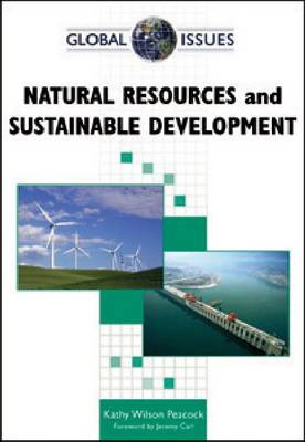 Natural Resources and Sustainable Development by Kathy Wilson Peacock, Jeremy Carl