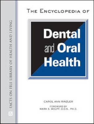 The Encyclopedia of Dental and Oral Health by Carol Ann Rinzler