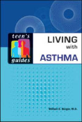 Living with Asthma by William E. Berger