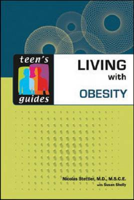 Living with Obesity by Nicolas Stettler, Susan Shelly