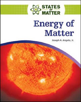 Energy of Matter by Facts on File