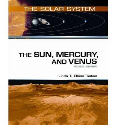 The Sun, Mercury, and Venus by Linda T Elkins-Tanton