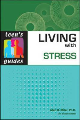 Living with Stress by Allen R. Miller, Susan Shelly