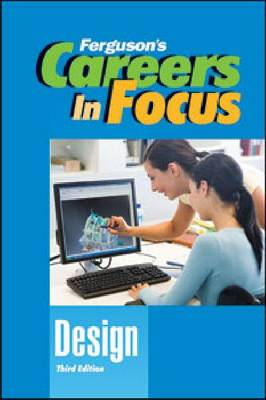 CAREERS IN FOCUS: DESIGN, 3RD EDITION by