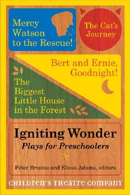 Igniting Wonder Plays for Preschoolers by Childern's Theatre Company