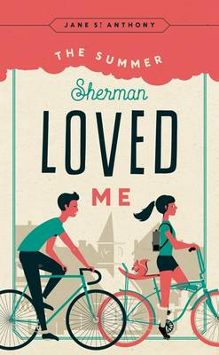 The Summer Sherman Loved Me by Jane St. Anthony
