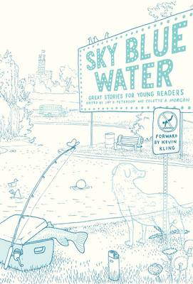 Sky Blue Water Great Stories for Young Readers by Jay D. Peterson