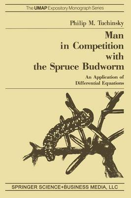 Man in Competition with the Spruce Budworm An Application of Differential Equations by Philip M. Tuchinsky
