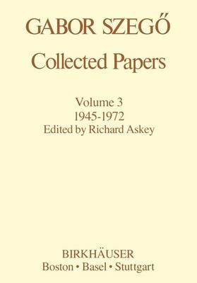 Gabor Szego: Collected Papers 1945-1972 by Gabor P. Szego