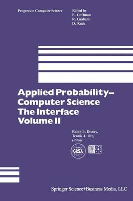 Applied Probability- Computer Science: The Interface by Ralph L. Disney, Teunis J. Ott