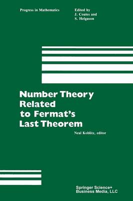 Number Theory Related to Fermat's Last Theorem Proceedings of the conference sponsored by the Vaughn Foundation by Neal Koblitz