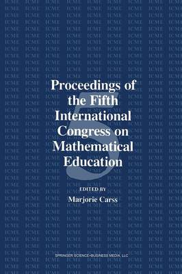Proceedings of the Fifth International Congress on Mathematical Education by Marjorie Carss