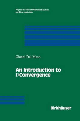 An Introduction to ? -Convergence by Gianni Dal-Maso