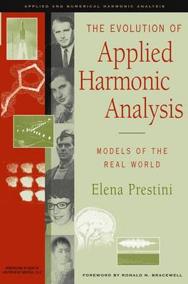 The Evolution of Applied Harmonic Analysis Models of the Real World by Elena Prestini