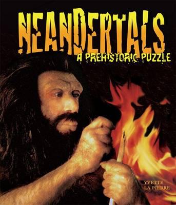 Neandertals by Yvette La Pierre
