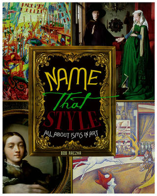 Name That Style ALL About Isms in Art by Bob Raczka