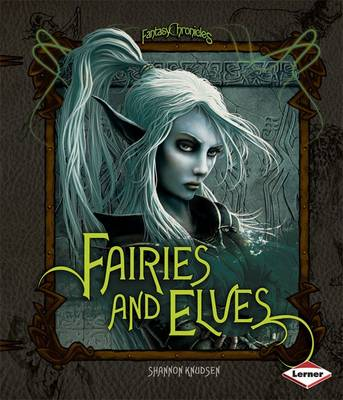 Faries and Elves by Shannon Knudson