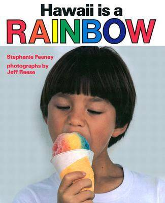 Hawaii is a Rainbow by Stephanie Feeney, Jeff Reese