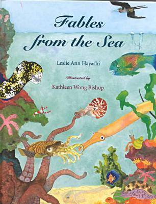 Fables from the Sea by Leslie Ann Hayashi