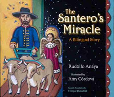 Santero's Miracle A Bilingual Story by Rudolfo A. Anaya