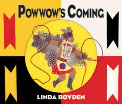 Powwow's Coming by Linda Boyden