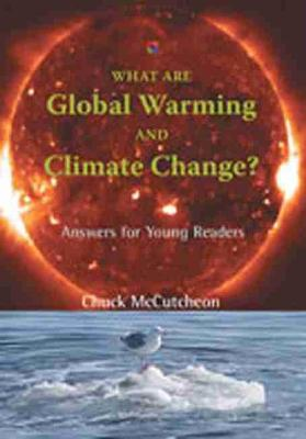 What are Global Warming and Climate Change? Answers for Young Readers by