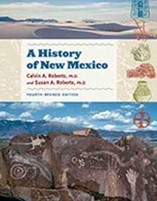 A History of New Mexico by Calvin A. Roberts, Susan A. Roberts