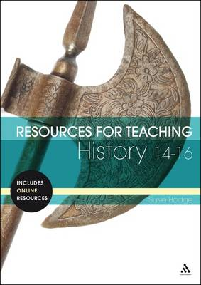 Resources for Teaching History: 14-16 by Susie Hodge