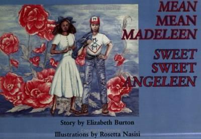 Mean Mean Madeleen Sweet Sweet Angeleen by Elizabeth Burton