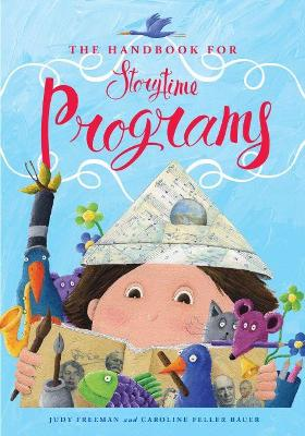 The Handbook for Storytime Programs by Judy Freeman, Caroline Feller Bauer