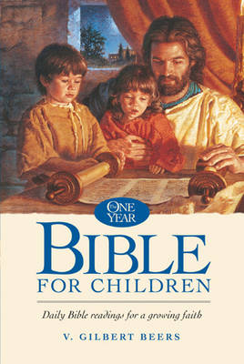 The One Year Bible for Children by Gilbert Beers