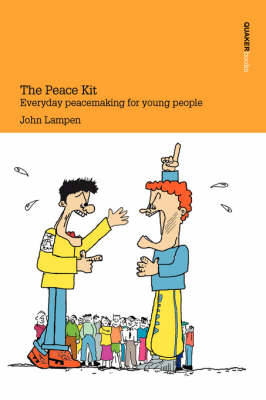 The Peace Kit Everyday Peacemaking for Young People by John Lampen