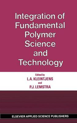 Integration of Fundamental Polymer Science and Technology International Meeting Proceedings by L. A. Kleintjens